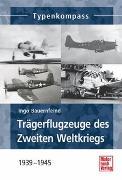 Cover-Bild zu Trägerflugzeuge des Zweiten Weltkriegs von Bauernfeind, Ingo