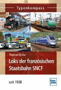 Cover-Bild zu Loks der französischen Staatsbahn SNCF von Estler, Thomas