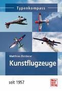 Cover-Bild zu Kunstflugzeuge von Dolderer, Matthias