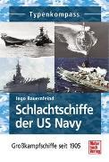 Cover-Bild zu Schlachtschiffe der US Navy von Bauernfeind, Ingo
