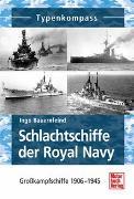 Cover-Bild zu Schlachtschiffe der Royal Navy von Bauernfeind, Ingo
