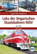 Cover-Bild zu Loks der Ungarischen Staatsbahnen MÁV von Estler, Thomas