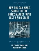 Cover-Bild zu Breaking Free in Forex: How you can make 400k+in the Forex Market with just $100 start and set a platform for a life of Wealth! (eBook) von Senior, Stuart
