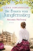 Cover-Bild zu Die Frauen vom Jungfernstieg. Antonias Hoffnung (eBook) von Johannson, Lena