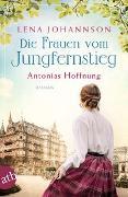 Cover-Bild zu Die Frauen vom Jungfernstieg. Antonias Hoffnung von Johannson, Lena