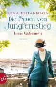 Cover-Bild zu Die Frauen vom Jungfernstieg - Irmas Geheimnis von Johannson, Lena