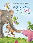 Cover-Bild zu Weißt du schon, wie lieb Gott die Tiere hat? (eBook) von Hübner, Franz