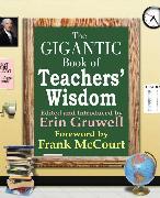 Cover-Bild zu Gigantic Book of Teacher's Wisdom von Gruwell, Erin (Hrsg.)