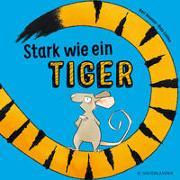 Cover-Bild zu Stark wie ein Tiger! von Newson, Karl