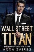 Cover-Bild zu Wall Street Titan: An Alpha Zone Novel (eBook) von Zaires, Anna