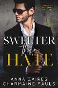 Cover-Bild zu Sweeter Than Hate (eBook) von Zaires, Anna