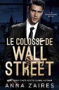 Cover-Bild zu Le Colosse de Wall Street (eBook) von Zaires, Anna