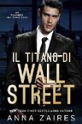Cover-Bild zu Il Titano di Wall Street (eBook) von Zaires, Anna