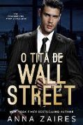 Cover-Bild zu O Titã De Wall Street (eBook) von Zaires, Anna