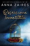Cover-Bild zu Ossessione Tormentata (eBook) von Zaires, Anna