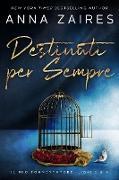 Cover-Bild zu Destinati per Sempre (eBook) von Zaires, Anna