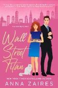 Cover-Bild zu Wall Street Titan (The Complete Duet) (eBook) von Zaires, Anna