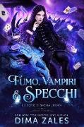 Cover-Bild zu Fumo, Vampiri e Specchi (La serie di Sasha Urban, #7) (eBook) von Zales, Dima