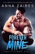 Cover-Bild zu Forever Mine (Tormentor Mine, #4) (eBook) von Zaires, Anna