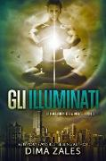 Cover-Bild zu Gli Illuminati (Le dimensioni della mente, #3) (eBook) von Zales, Dima