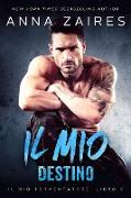 Cover-Bild zu Il mio destino (Il mio tormentatore, #3) (eBook) von Zaires, Anna