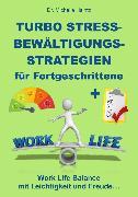 Cover-Bild zu Turbo Stressbewältigungsstrategien für Fortgeschrittene (eBook) von Haintz, Dr. Michelle