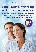 Cover-Bild zu Glückliche Beziehung und Gesetz der Resonanz (eBook) von Haintz, Dr. Michelle