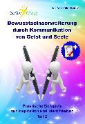 Cover-Bild zu Bewusstseinserweiterung durch Kommunikation von Geist und Seele (eBook) von Haintz, Dr. Michelle