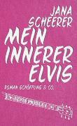 Cover-Bild zu Mein innerer Elvis von Scheerer, Jana