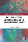 Cover-Bild zu Physical Activity and Rehabilitation in Life-threatening Illness (eBook) von Litterini, Amy J.