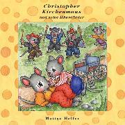 Cover-Bild zu Mutige Helfer (Christopher Kirchenmaus und seine Mäuselieder 24) (Audio Download) von Wilson, Ruthild
