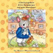 Cover-Bild zu Im Mäuse-Phantasialand (Christopher Kirchenmaus und seine Mäuselieder 26) (Audio Download) von Wilson, Ruthild