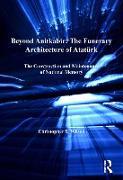 Cover-Bild zu Beyond Anitkabir: The Funerary Architecture of Atatürk (eBook) von Wilson, Christopher S.