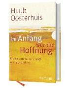 Cover-Bild zu Im Anfang war die Hoffnung von Oosterhuis, Huub