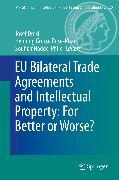 Cover-Bild zu EU Bilateral Trade Agreements and Intellectual Property: For Better or Worse? (eBook) von Drexl, Josef (Hrsg.)