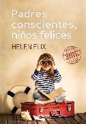 Cover-Bild zu Padres conscientes, niños felices (eBook) von Flix, Helen