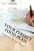 Cover-Bild zu Your Perfect Food Plan: Official Zen of Weight Loss Journal von Levesque Ed D., Jeri