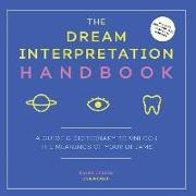 Cover-Bild zu The Dream Interpretation Handbook: A Guide and Dictionary to Unlock the Meanings of Your Dreams von Frazier, Karen