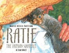 Cover-Bild zu Ratie the Orphan Squirrel von Sullivan, Karen Alexis