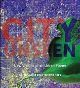Cover-Bild zu City Unseen: New Visions of an Urban Planet von Seto, Karen C.