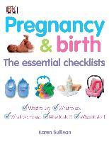Cover-Bild zu Pregnancy and Birth The Essential Checklists (eBook) von Sullivan, Karen