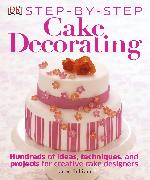 Cover-Bild zu Step-by-Step Cake Decorating von Sullivan, Karen