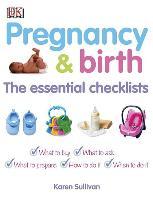 Cover-Bild zu Pregnancy & Birth: The Essential Checklists von Sullivan, Karen