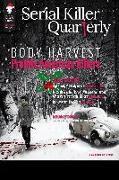 "Cover-Bild zu Serial Killer Quarterly Vol. 1, Christmas Issue: ""Body Harvest - Prolific American Killers"" (eBook) von Mellor, Lee"