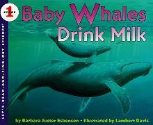 Cover-Bild zu Baby Whales Drink Milk von Esbensen, Barbara Juster