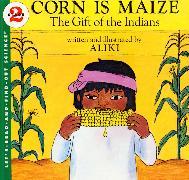 Cover-Bild zu Corn Is Maize: The Gift of the Indians von Aliki
