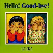 Cover-Bild zu Hello! Good-Bye! von Aliki