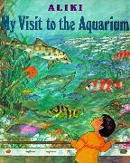 Cover-Bild zu My Visit to the Aquarium von Aliki