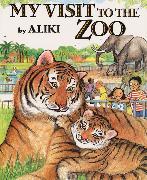 Cover-Bild zu My Visit to the Zoo von Aliki