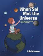 Cover-Bild zu When Sel Met the Universe (eBook) von Valores, Aliki